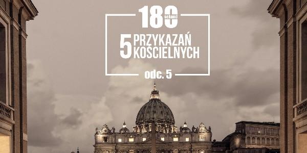 180 Sekund -  Przykazania Kościelne V, ks. Michał Olszewski SCJ