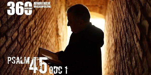 """Rekolekcje Wielkopostne 2018 - """"Psalm 45"""" ks. Artur Ważny - odc. 1"""