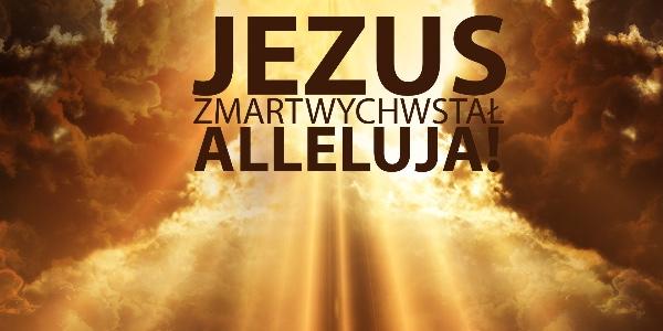 Pan prawdziwie zmartwychwstał!
