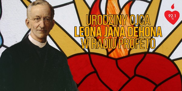 Biografia Ojca Jana Leona Dehona
