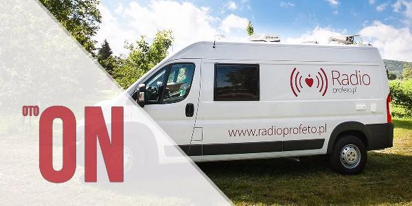 Oto ON - zobaczcie wóz transmisyjny Radia Profeto.pl